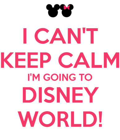 i-cant-keep-calm-im-going-to-disney-world